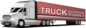 Truck Shipping Required